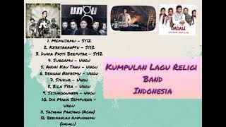 KUMPULAN LAGU RELIGI Band Indonesia (ST12, Ungu, Noah, Dadali)
