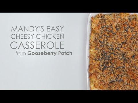 How To Make Mandy's Easy Cheesy Chicken Casserole | MyRecipes
