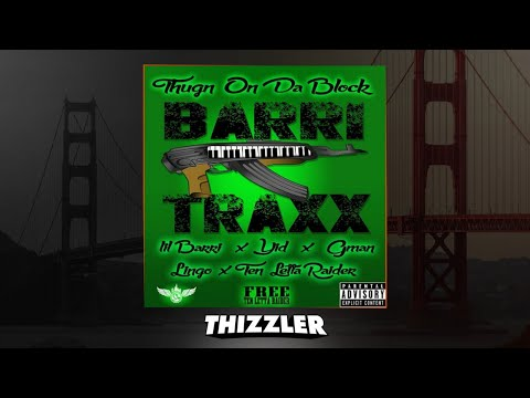 Lil Barri, YID, G Man, Lingo, TLG Raider - Thugn On Da Block [Prod Barri Traxx] [Thizzler Exclusive]