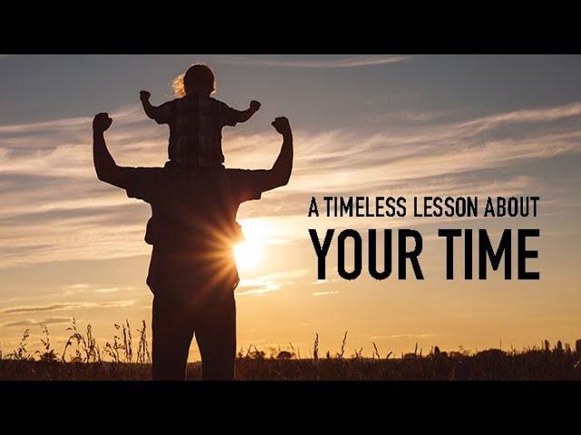 A Timeless Message About Your Time