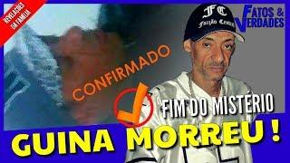 GUINA MORREU: CONFIRMADO!