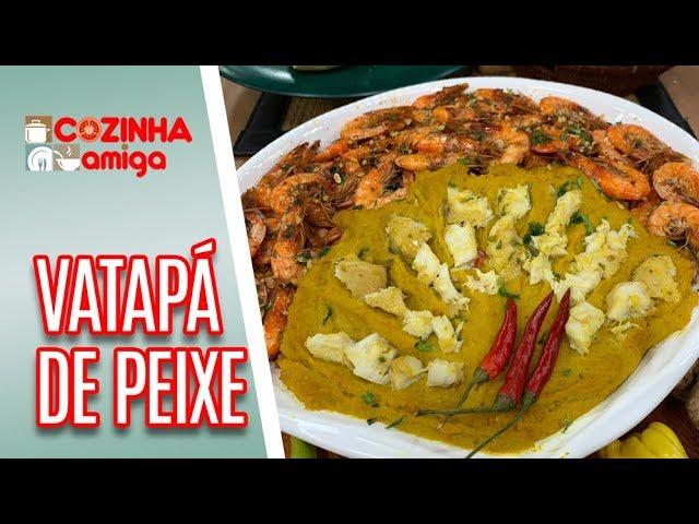 Vatapá de Peixe + Camarão Frito - Patrícia Gonçalves | Cozinha Amiga (06/02/19)