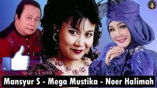 Download MANSYUR S , MEGA MUSTIKA , NOER HALIMAH - LAGU DANGDUT LAWAS INDONESIA TERPOPULER 80'AN 90'AN