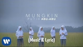 Gambar cover Putih Abu-Abu - Mungkin (Official Music Lyric)