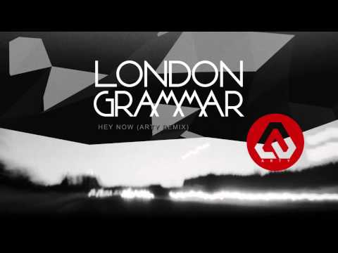 London Grammar — Hey Now (Arty Remix)