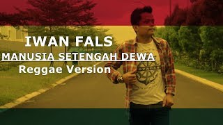 Iwan Fals - Manusia Setengah Dewa ( Reggae Version ) Cover by Olop Project