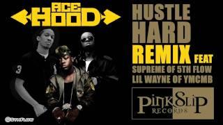 Ace Hood - Hustle Hard (Remix) ft Supreme of 5th Flow & Lil Wayne