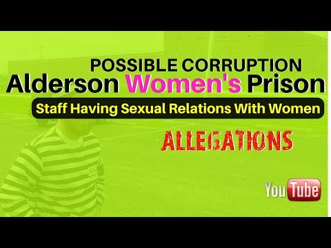Alderson Federal Prison - Possible Sex Corruption With Staff