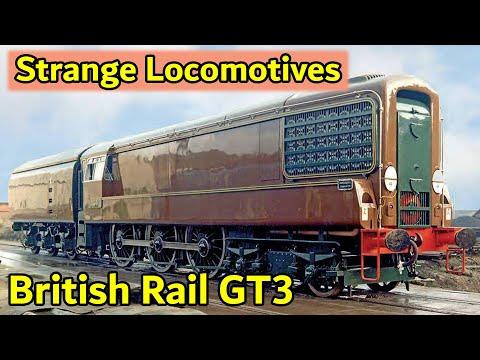 Strange Locomotives - British Rail GT3
