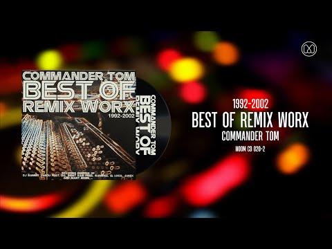(2002) Commander Tom - Best Of Remix Worx 1992-2002