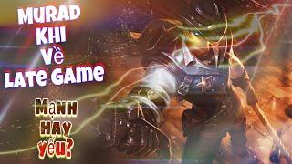 LIÊN QUÂN MOBILE | Liệu Murad về Late Game có mạnh hay không? Và nên Play như nào khi về Late Game