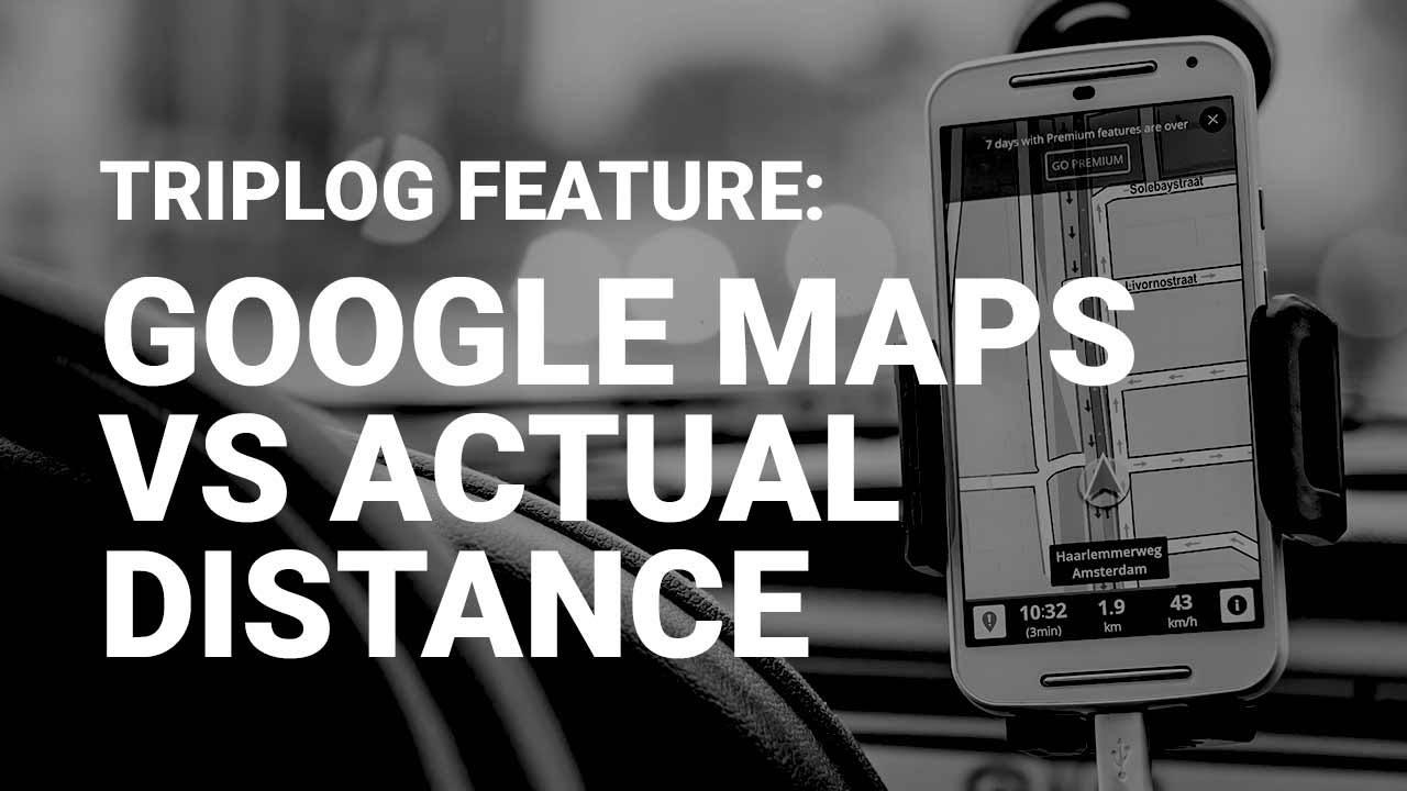 Google Maps Distance vs Actual Driving Distance
