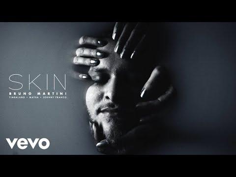 Смотреть клип Bruno Martini, Timbaland Ft. Mayra, Johnny Franco - Skin