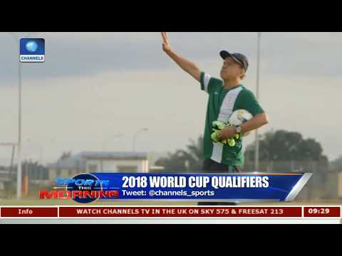 2018 World Cup: Analysing Nigeria Players' Selection Pt.2 |Sports This Morning|
