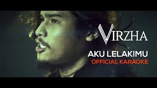 Video Virzha - Aku Lelakimu (Official Karaoke) HD download MP3, 3GP, MP4, WEBM, AVI, FLV April 2018