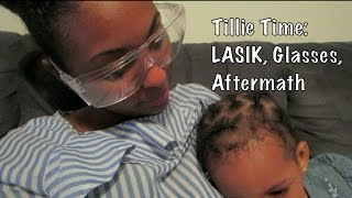Tillie Time: Anxiety before LASIK & Aftermath!