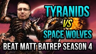 Tyranids vs Space Wolves - Beat Matt Batrep Ep 19