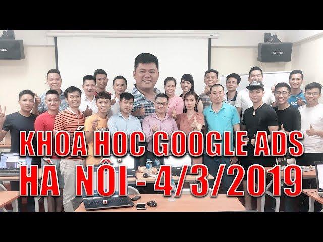 [Lâm Hoàng Ads] Khoá Học Quảng Cáo Google Ads [HÀ NỘI #1] | LÂM HOÀNG ADS