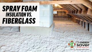 Spray Foam Insulation vs. Fiberglass