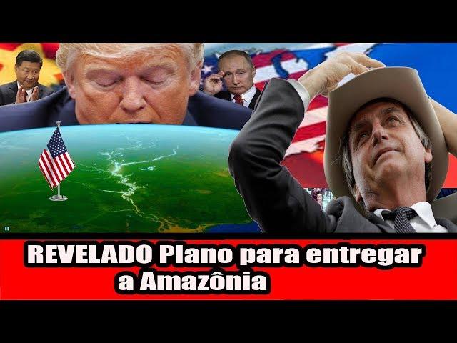 REVELADO Plano para entregar a Amazônia!