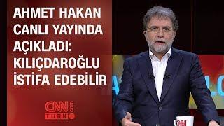 Ahmet Hakan canlı yayında açıkladı: Kılıçdaroğlu istifa edebilir