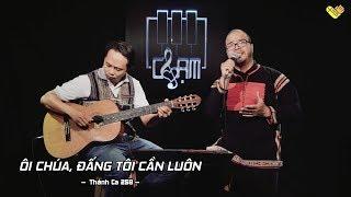 VHOPE | Thánh Ca 258: Ôi Chúa, Đấng Tôi Cần Luôn - Siu Y Kao | CHẠM - Live Acoustic