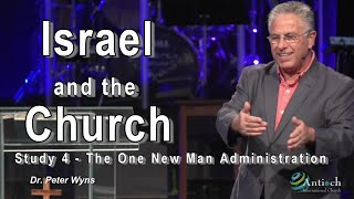 "Israel and The Church Study 4 ""The One New Man Administration"""
