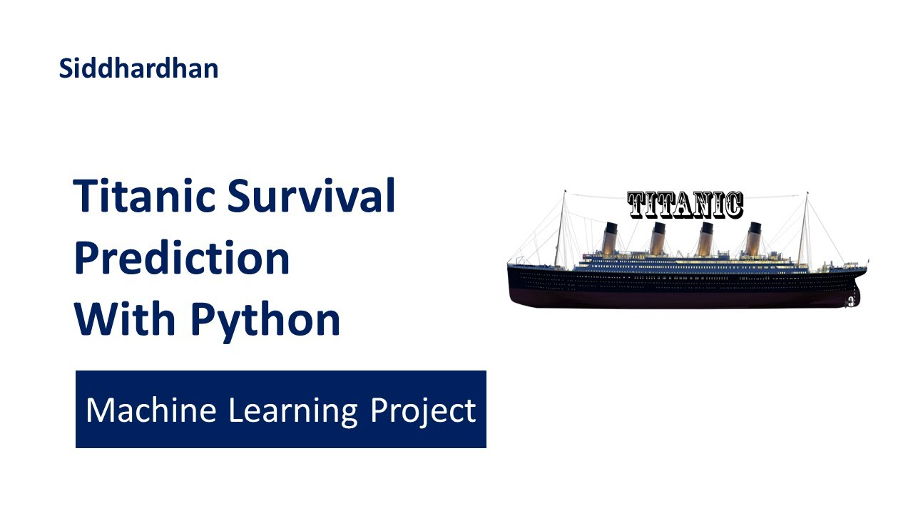 Titanic Survival Prediction using Machine Learning in Python   Machine Learning Project 15