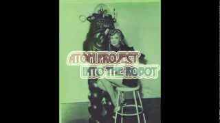 ATOM PROJECT - INTO THE ROBOT