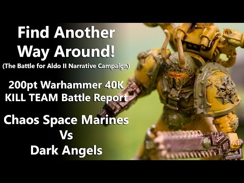 Find Another Way Around - 200pt KILL TEAM Narrative Batrep - Chaos Space Marines Vs Dark Angels