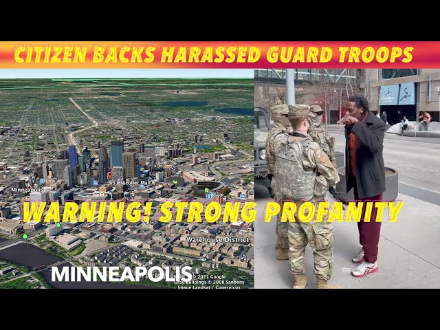 STRONG PROFANITY! Citizen Stands Up For Harassed Guard Troops In Minneapolis