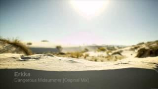 Erkka Dangerous Midsummer Original Mix