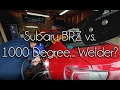 SUBARU BRZ VS 1000 DEGREE... WELDER? 🔥🔥