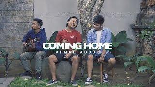 COMING HOME - AHMAD ABDUL (feat Praz and Cok Dwi)