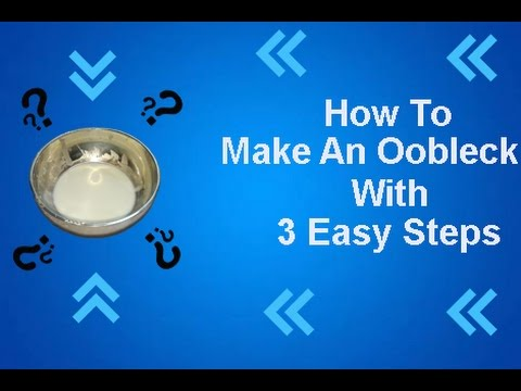 How to make an Oobleck at Home | Step by Step | Experiment