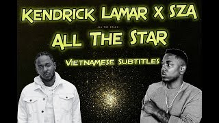 All The Star |Kendrick Lamar x SZA [Lyrics+Vietsub]