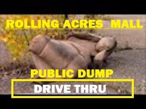 ROLLING ACRES MALL ILLEGAL PUBLIC DUMPING - Drive By