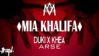 DUKI X KHEA X ARSE - MIA KHALIFA!