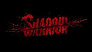 Gameplay Shadow Warrior parte 1 - Kill Bill pero con estilo