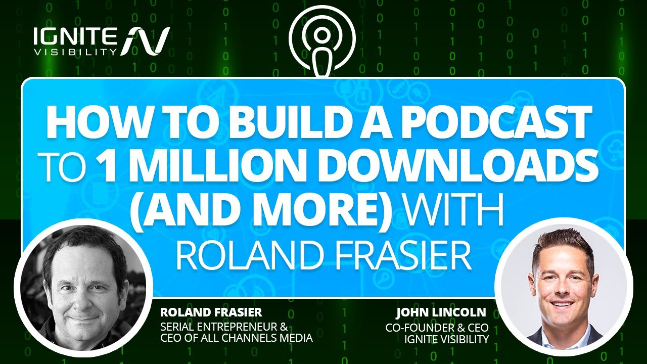 Roland Frasier Shares How To Build A Podcast To 1 Million Downloads