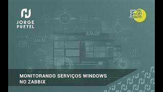 Monitorando Serviços Windows no Zabbix 3.0 | Jorge Pretel