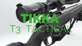 PRESENTATION DE LA TIKKA T3 TACTICAL