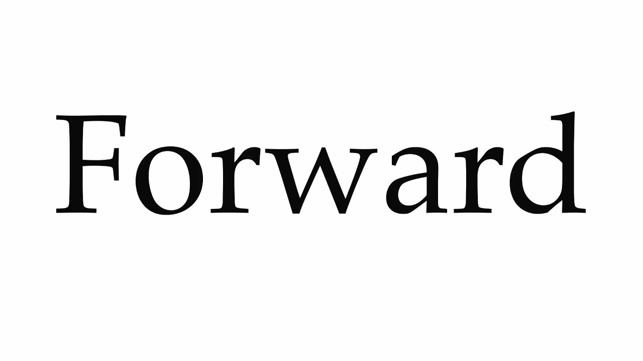 How to Pronounce Forward