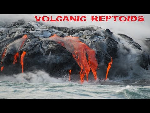 Volcanic Reptoids