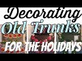 Decorating Old Trunk Collection for Easter, Valentines & Christmas