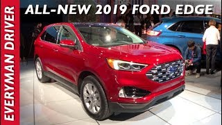 First Look Debut: 2019 Ford Edge On Everyman Driver