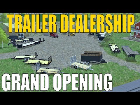 Farming Simulator 17 | New Trailer Dealership | Preparing For Grand Opening