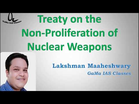 TheNon-Proliferation Treaty or NPT - By Lakshman Maaheshwary