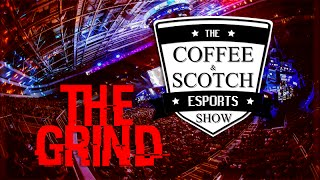 The Grind of Making Money in Esports - The Coffee & Scotch Esports Show