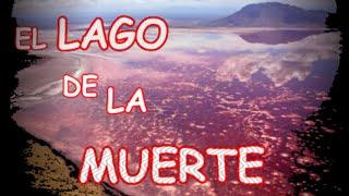 El Lago de la MUERTE Existe y su Origen te Sorprenderá!!!!